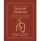 Clinical Handbook of Internal Medicine (2nd edition): The Treatment of Disease with Traditional Chinese Medicine (BC557)